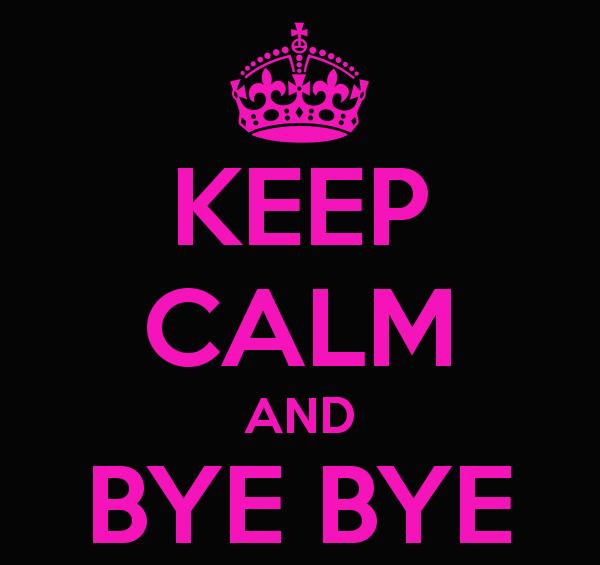 keep-calm-and-bye-bye-friend